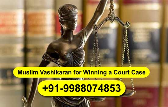 Islamic Vashikaran for Win a Court Case
